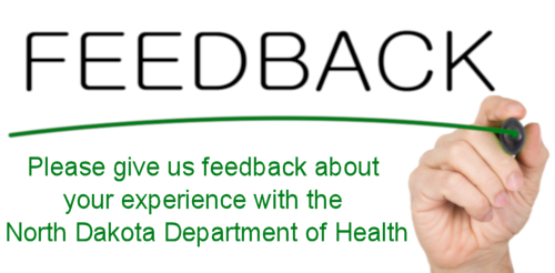 Please give us feedback about your experience with the North Dakota Department of Health